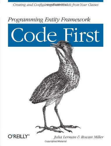 Programming Entity Framework: Code First 9781449312947