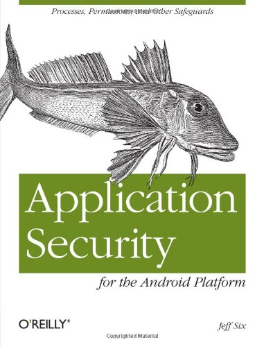 Application Security for the Android Platform: Processes, Permissions, and Other Safeguards 9781449315078