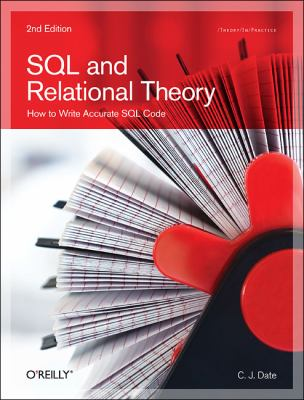 SQL and Relational Theory: How to Write Accurate SQL Code 9781449316402