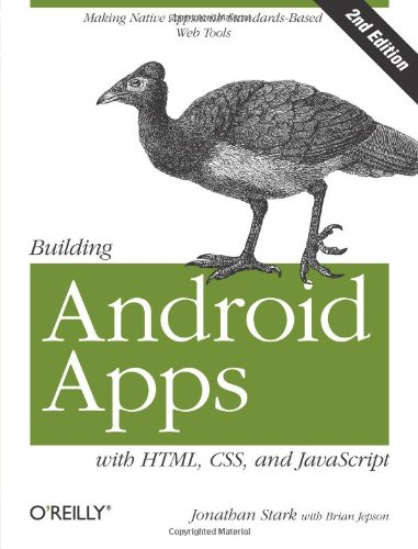 Building Android Apps with HTML, CSS, and JavaScript 9781449316419