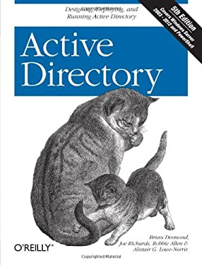Active Directory: Designing, Deploying, and Running Active Directory 9781449320027
