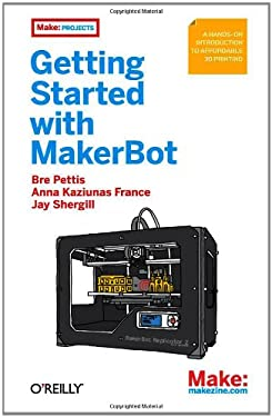 Getting Started with Makerbot 9781449338657