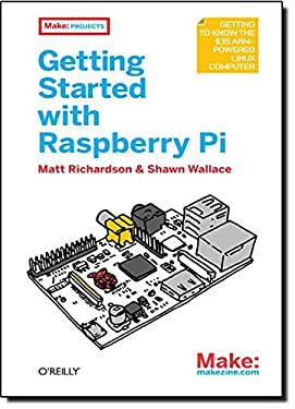 Getting Started with Raspberry Pi 9781449344214