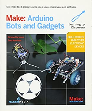 Make: Arduino Bots and Gadgets 9781449389710
