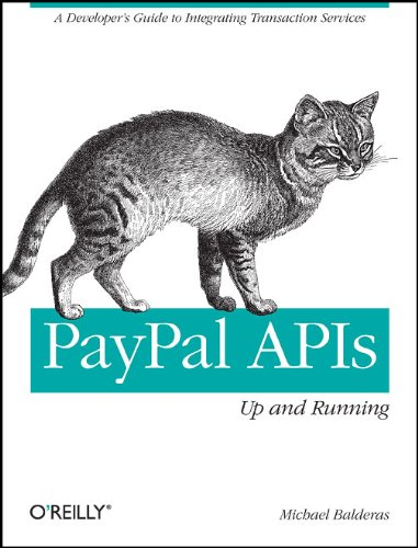 Paypal APIs: Up and Running: A Developer's Guide 9781449396121
