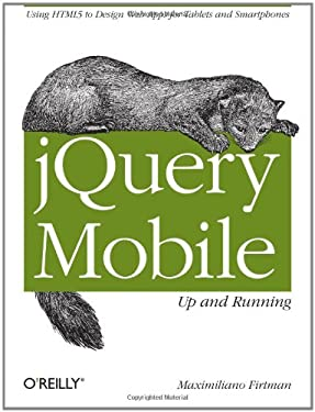 Jquery Mobile: Up and Running 9781449397654