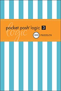 Pocket Posh Logic 3: 100 Puzzles 9781449403096