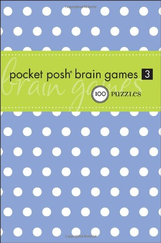 Pocket Posh: Brain Games, Volume 3: 100 Puzzles 9781449403102