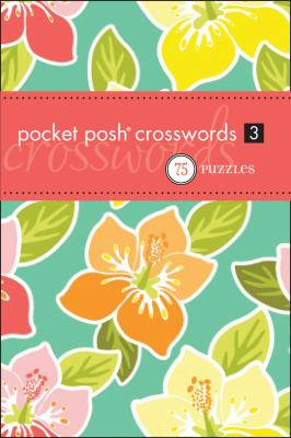 Pocket Posh Crosswords 3: 75 Puzzles 9781449403119