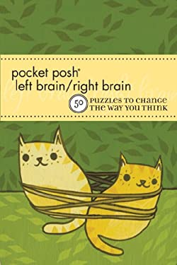Pocket Posh Left Brain/Right Brain: 50 Puzzles to Change the Way You Think 9781449403447