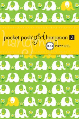 Pocket Posh Girl Hangman 2: 100 Puzzles 9781449407339