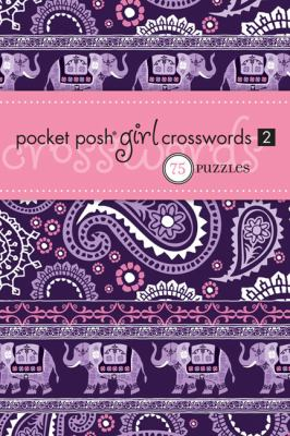 Pocket Posh Girl Crosswords 2: 75 Puzzles 9781449407360