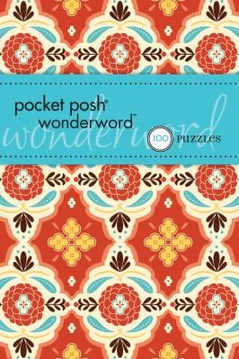 Pocket Posh(r) Wonderword: 100 Puzzles 9781449407544