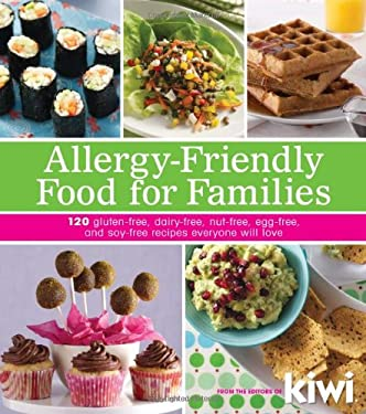 Allergy-Friendly Food for Families: 120 Gluten-Free, Dairy-Free, Nut-Free, Egg-Free, and Soy-Free Recipes Everyone Will Enjoy 9781449409760