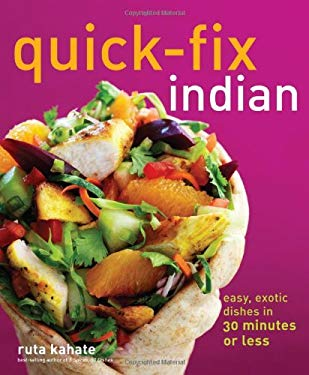 Quick-Fix Indian: Easy, Exotic Dishes in 30 Minutes or Less 9781449409777