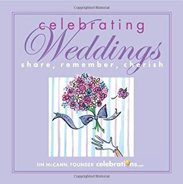 Celebrating Weddings: Share, Remember, Cherish 9781449409814