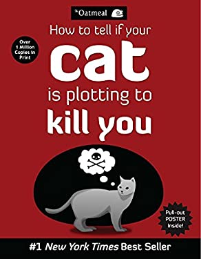 How to Tell If Your Cat Is Plotting to Kill You 9781449410247