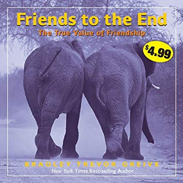Friends to the End: The True Value of Friendship 9781449414061
