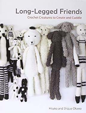 Long-Legged Friends: Crochet Creatures to Create and Cuddle 9781449417512