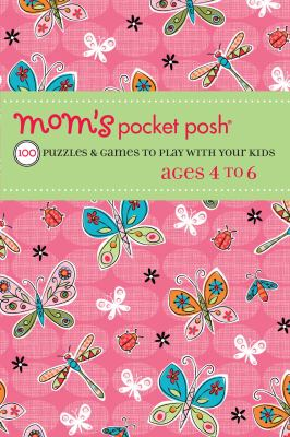 Mom's Pocket Posh: 100 Puzzles & Games to Play with Your Kids Ages 4 to 6 9781449418229