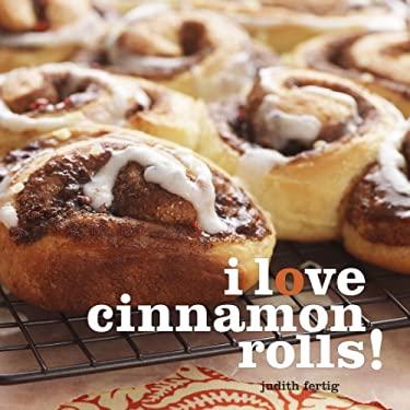 I Love Cinnamon Rolls! 9781449420697