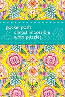 Pocket Posh Almost Impossible Word Puzzles 9781449421809