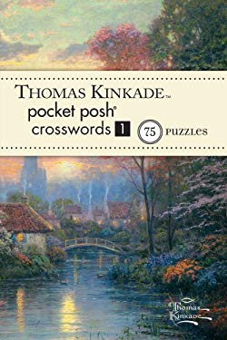 Thomas Kinkade Pocket Posh Crosswords 1: 75 Puzzles