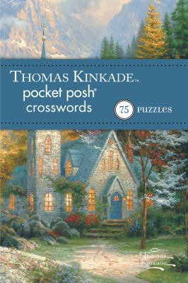 Thomas Kinkade Pocket Posh Crosswords 2: 75 Puzzles 9781449426187