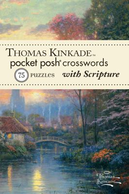 Thomas Kinkade Pocket Posh Crosswords 1 with Scripture: 75 Puzzles 9781449426910
