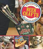 Beer Crafts: Making the Most of Your Cans, Bottle Caps and Labels