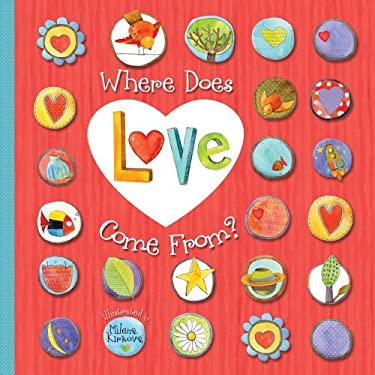 Where Does Love Come From? 9781449428846