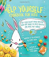 The Help Yourself Cookbook for Kids: 60 Easy Plant-Based Recipes Kids Can Make to Stay Healthy and Save the Earth 23026509