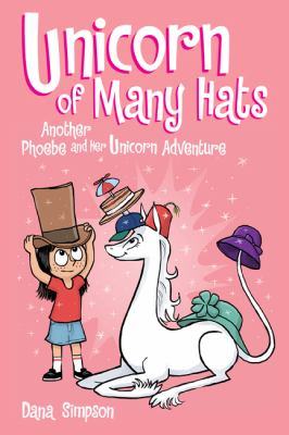 Unicorn of Many Hats  (Phoebe and Her Unicorn Series Book 7) (Volume 7)