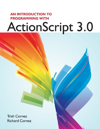 An Introduction to Programming with ActionScript 3.0 9781449600082