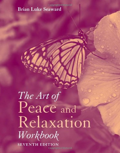 The Art of Peace and Relaxation Workbook 9781449634384