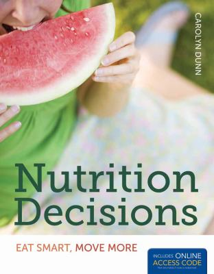 Nutrition Decisions: Eat Smart, Move More [With Access Code] 9781449652951