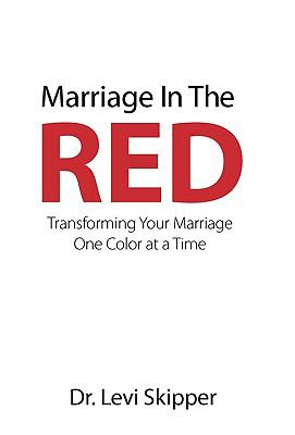 Marriage in the Red: Transforming Your Marriage One Color at a Time 9781449703721