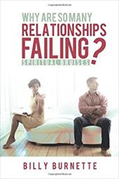 Why Are So Many Relationships Failing?: Spiritual Bruises 12868457