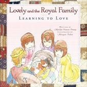 Lovely and the Royal Family: Learning to Love