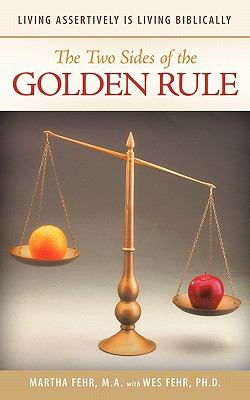The Two Sides of the Golden Rule: Living Assertively Is Living Biblically 9781449713171