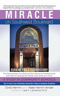 Miracle on Southwest Boulevard Miracle on Southwest Boulevard: Eugene Field Elementary the Remarkable True Story of One Womeugene Field Elementary the 9781449714543
