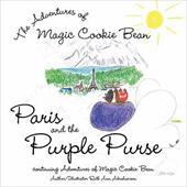 Paris and the Purple Purse: Continuing Adventures of Magic Cookie Bean