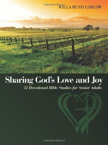Sharing God's Love and Joy: 52 Devotional Bible Studies for Senior Adults 9781449716714