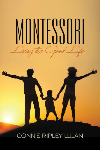 Montessori: Living the Good Life 9781449730963