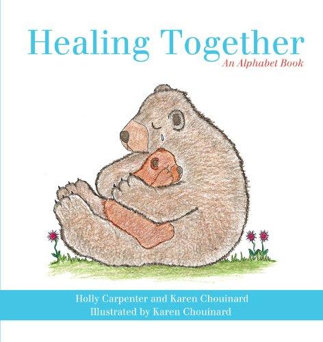 Healing Together: An Alphabet Book 9781449734428