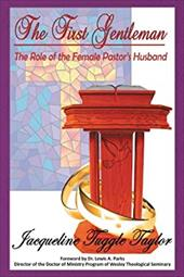 The First Gentleman: The Role of the Female Pastor's Husband 18641785