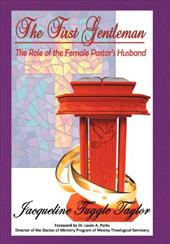 The First Gentleman: The Role of the Female Pastor's Husband 18641786