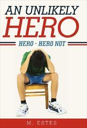 An Unlikely Hero: Hero - Hero Not 18053663