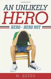 An Unlikely Hero: Hero - Hero Not 18053664