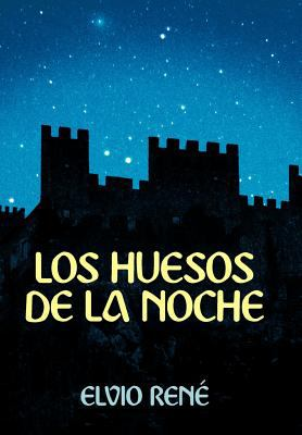 Los Huesos de La Noche 9781449743130